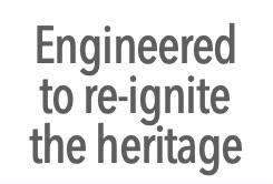 Engineered to re-ignite the heritage