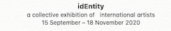 idEntity a collective exhibition of international artists